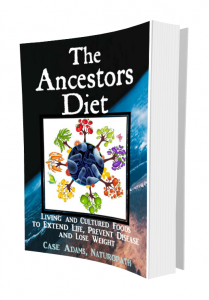 The Ancestors Diet by Case Adams Naturopath