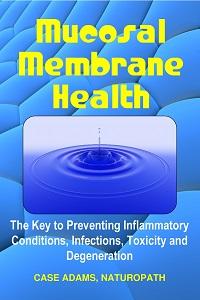 mucosal membrane health by case adams
