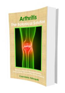 Arthritis - The Botanical Solution - Osteoarthritis, Rheumatoid Arthritis, Gout and other forms