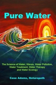 Pure Water book by Case Adams Naturopath